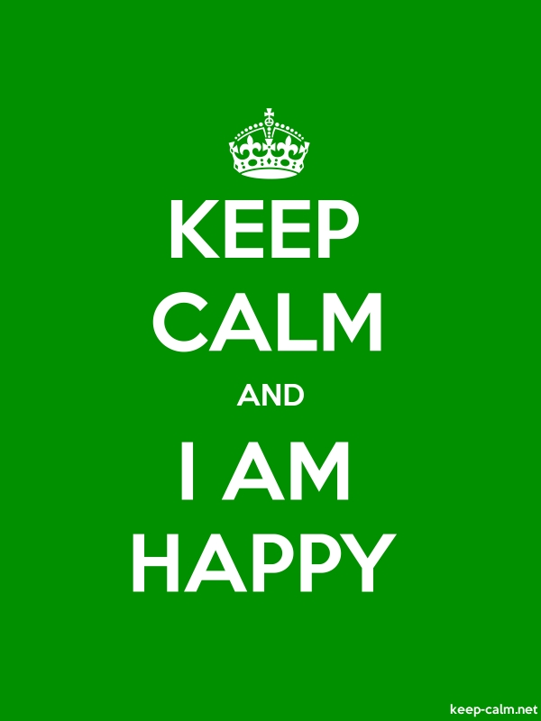 KEEP CALM AND I AM HAPPY - white/green - Default (600x800)