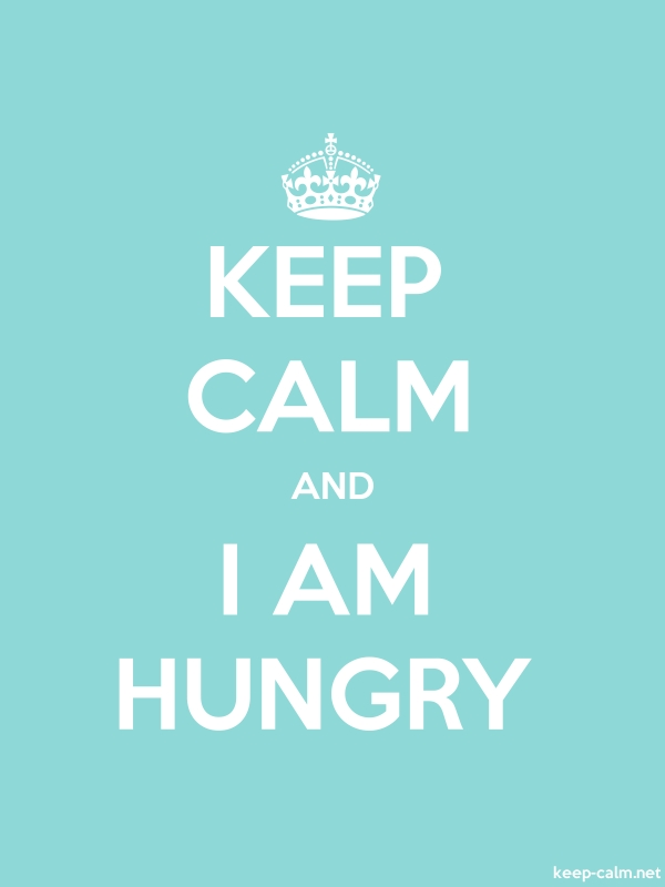 KEEP CALM AND I AM HUNGRY - white/lightblue - Default (600x800)