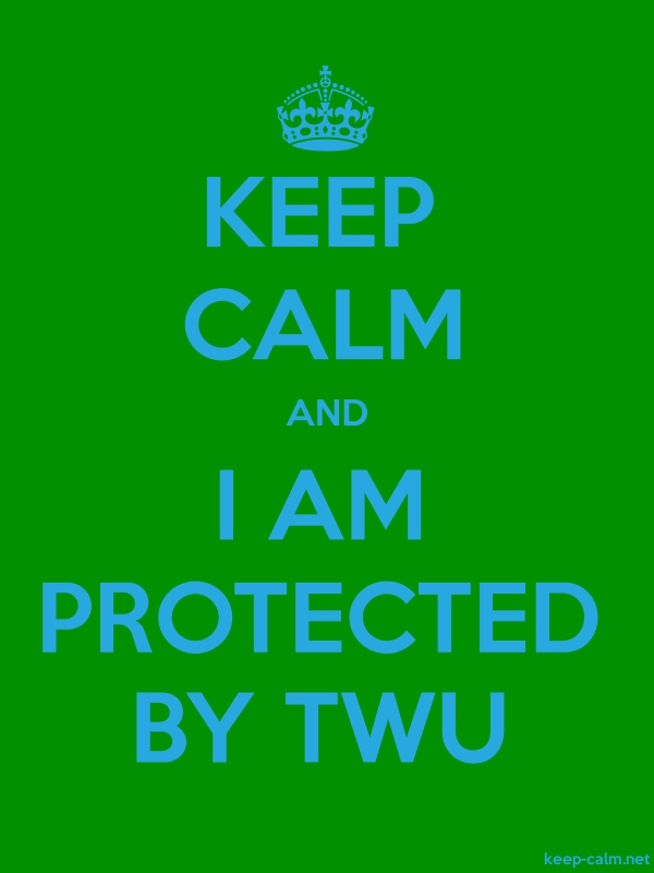 KEEP CALM AND I AM PROTECTED BY TWU - blue/green - Default (600x800)