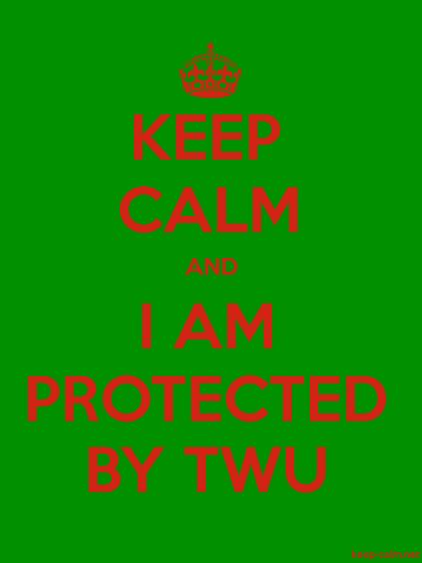KEEP CALM AND I AM PROTECTED BY TWU - red/green - Default (600x800)