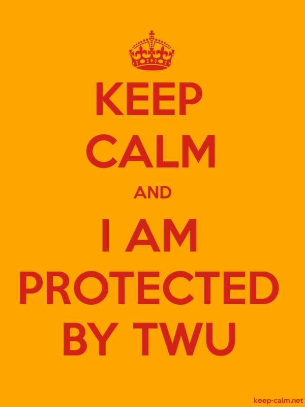 KEEP CALM AND I AM PROTECTED BY TWU - red/orange - Default (600x800)