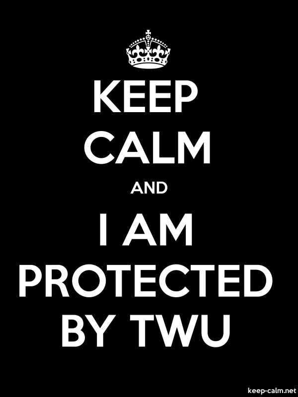 KEEP CALM AND I AM PROTECTED BY TWU - white/black - Default (600x800)