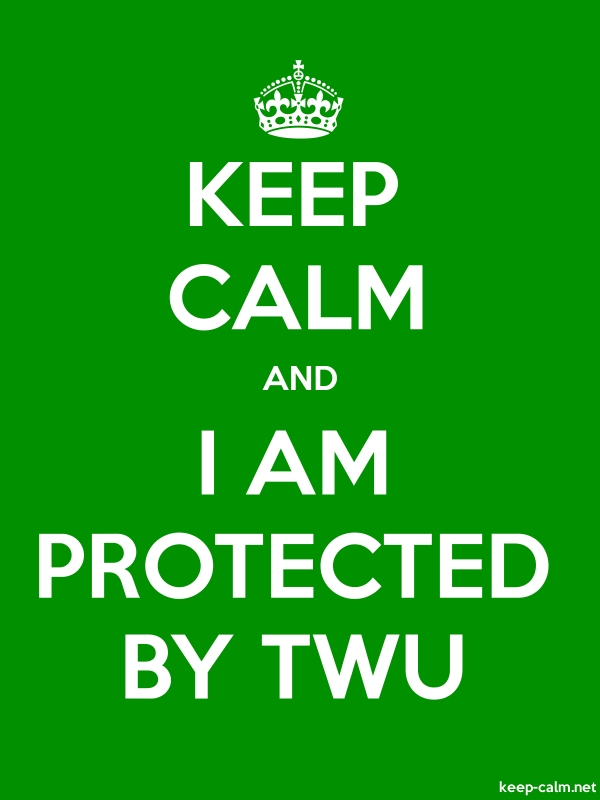 KEEP CALM AND I AM PROTECTED BY TWU - white/green - Default (600x800)