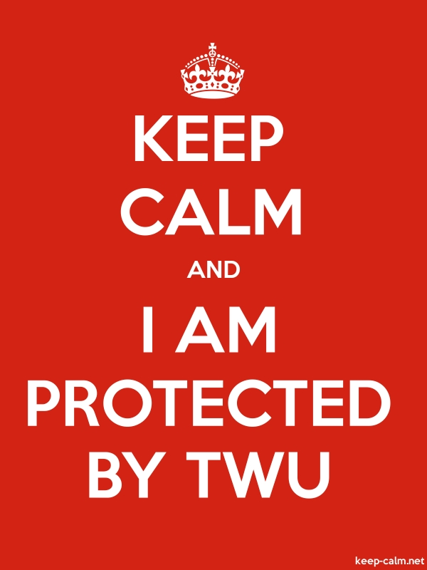 KEEP CALM AND I AM PROTECTED BY TWU - white/red - Default (600x800)
