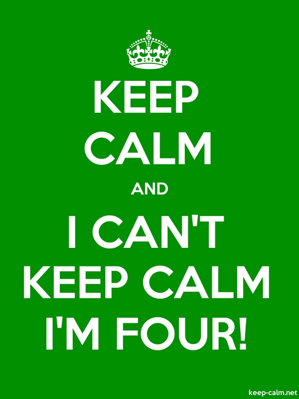 KEEP CALM AND I CAN'T KEEP CALM I'M FOUR! - white/green - Default (600x800)