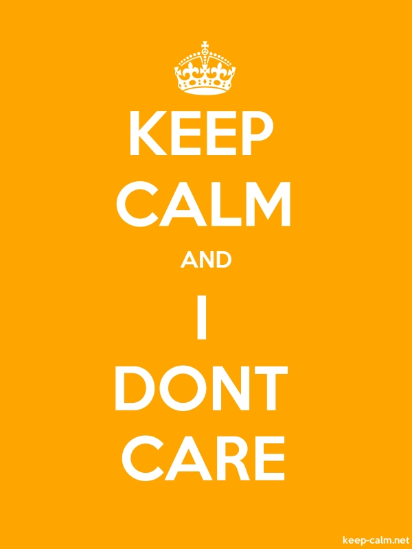 KEEP CALM AND I DONT CARE - white/orange - Default (600x800)