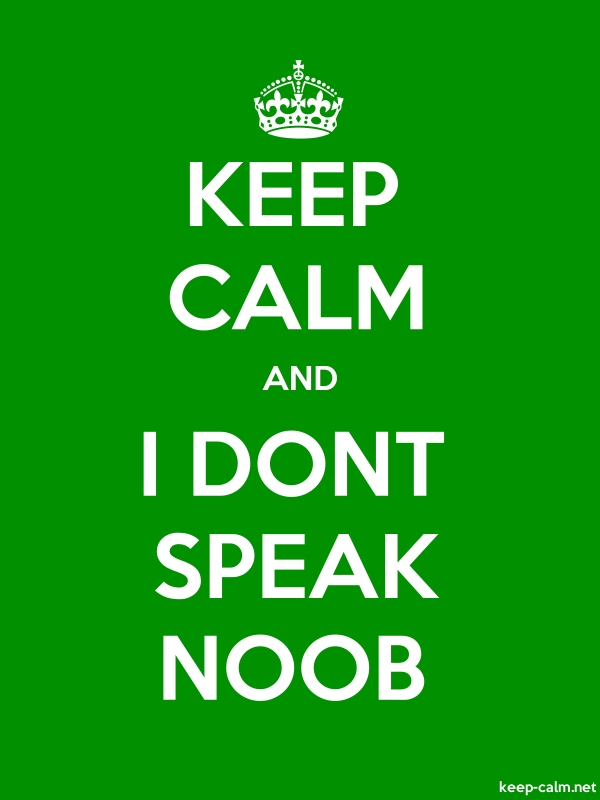 KEEP CALM AND I DONT SPEAK NOOB - white/green - Default (600x800)