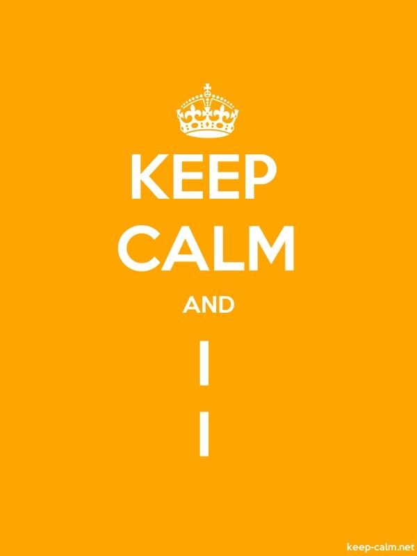 KEEP CALM AND I I - white/orange - Default (600x800)