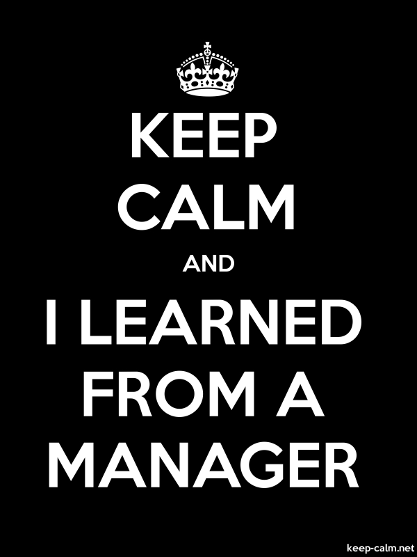 KEEP CALM AND I LEARNED FROM A MANAGER - white/black - Default (600x800)