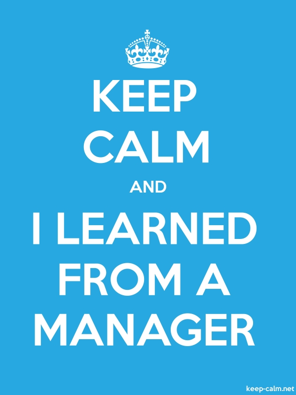 KEEP CALM AND I LEARNED FROM A MANAGER - white/blue - Default (600x800)