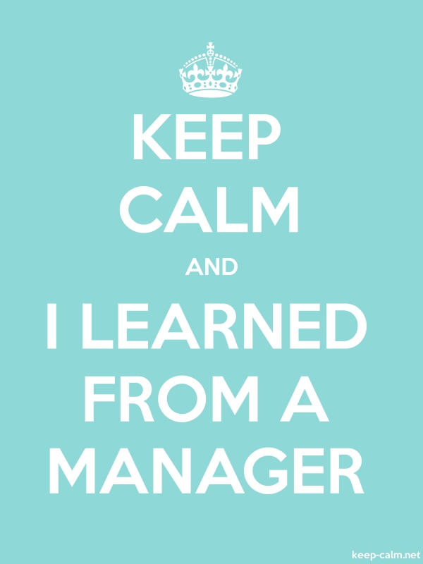 KEEP CALM AND I LEARNED FROM A MANAGER - white/lightblue - Default (600x800)