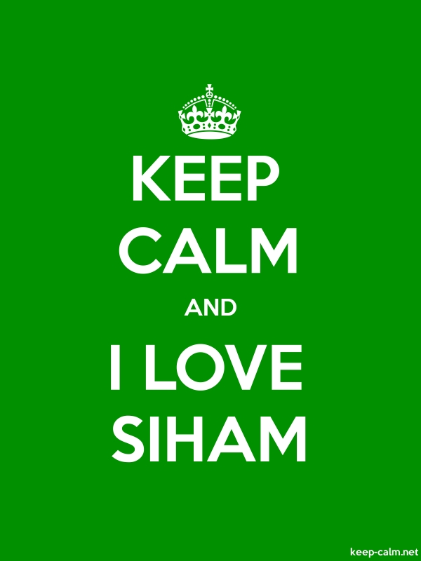 KEEP CALM AND I LOVE SIHAM - white/green - Default (600x800)