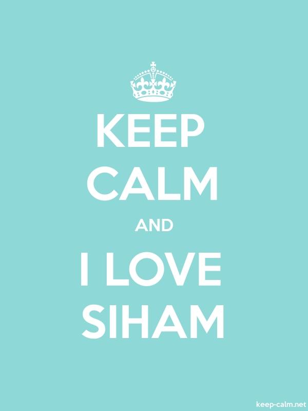 KEEP CALM AND I LOVE SIHAM - white/lightblue - Default (600x800)