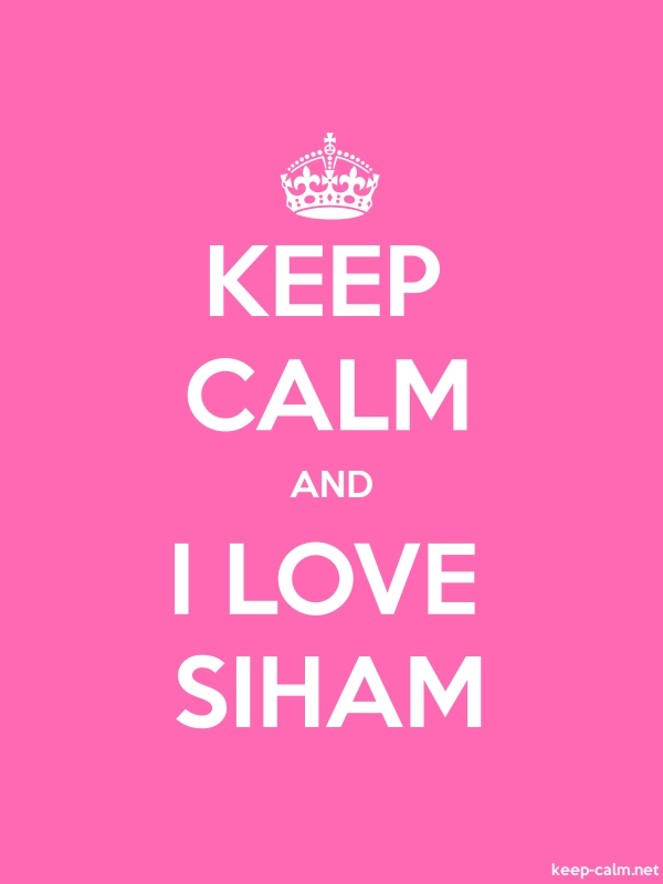 KEEP CALM AND I LOVE SIHAM - white/pink - Default (600x800)