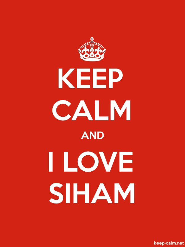 KEEP CALM AND I LOVE SIHAM - white/red - Default (600x800)