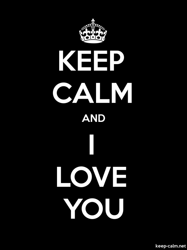 KEEP CALM AND I LOVE YOU - white/black - Default (600x800)