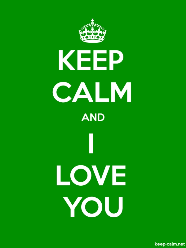 KEEP CALM AND I LOVE YOU - white/green - Default (600x800)