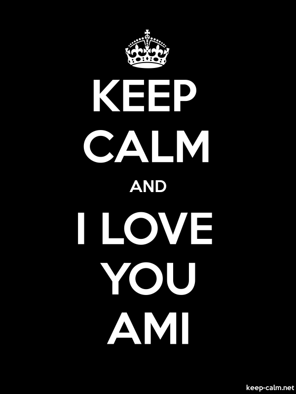 KEEP CALM AND I LOVE YOU AMI - white/black - Default (600x800)