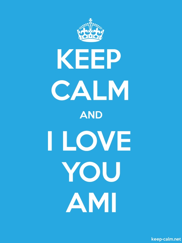 KEEP CALM AND I LOVE YOU AMI - white/blue - Default (600x800)