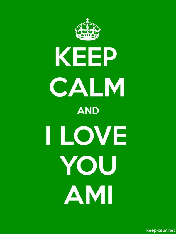 KEEP CALM AND I LOVE YOU AMI - white/green - Default (600x800)