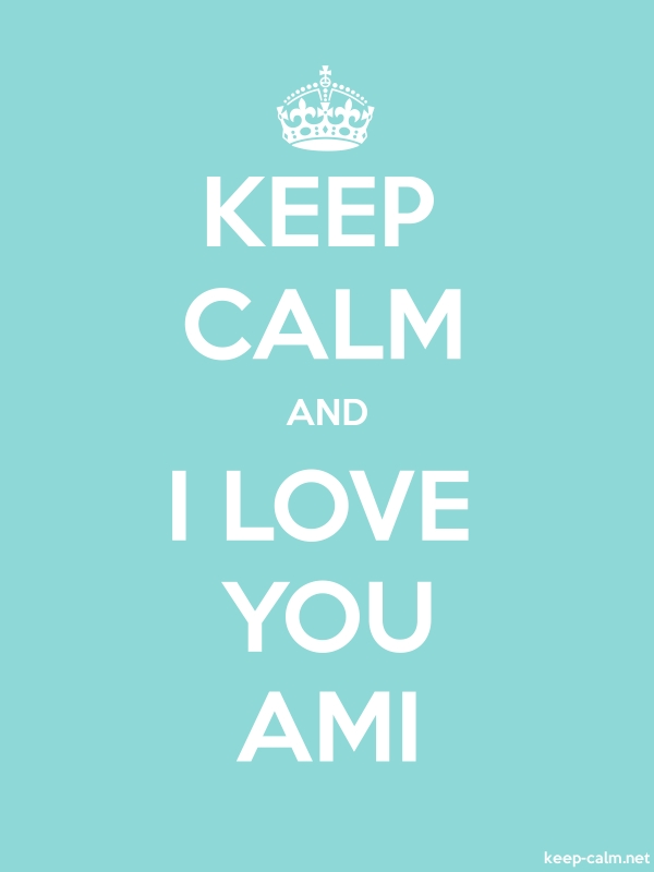 KEEP CALM AND I LOVE YOU AMI - white/lightblue - Default (600x800)