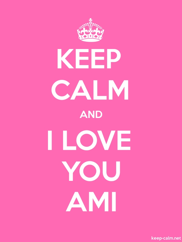 KEEP CALM AND I LOVE YOU AMI - white/pink - Default (600x800)