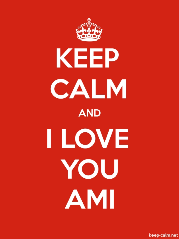 KEEP CALM AND I LOVE YOU AMI - white/red - Default (600x800)