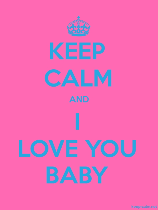 KEEP CALM AND I LOVE YOU BABY - blue/pink - Default (600x800)
