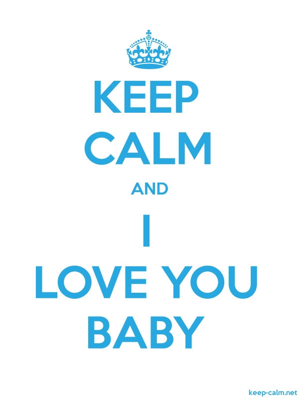 KEEP CALM AND I LOVE YOU BABY - blue/white - Default (600x800)