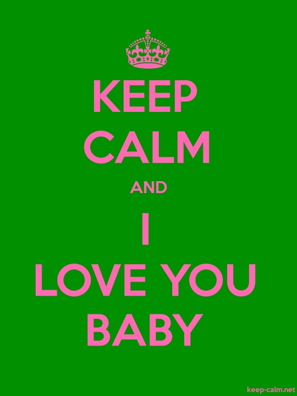 KEEP CALM AND I LOVE YOU BABY - pink/green - Default (600x800)