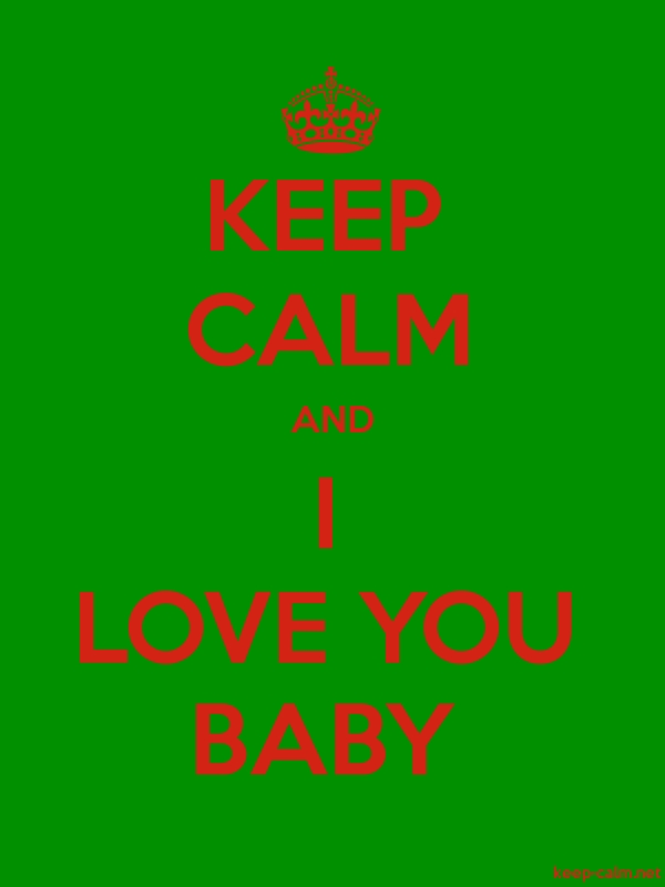 KEEP CALM AND I LOVE YOU BABY - red/green - Default (600x800)