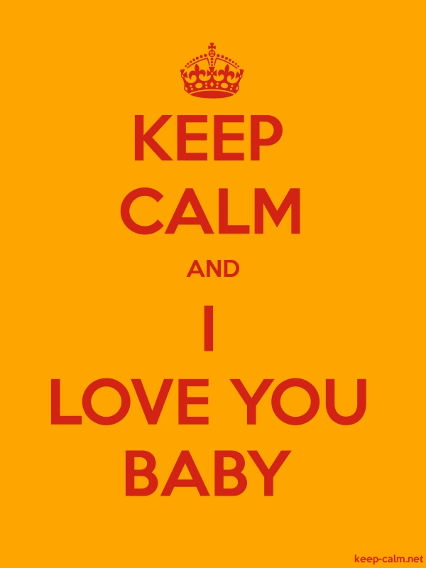 KEEP CALM AND I LOVE YOU BABY - red/orange - Default (600x800)