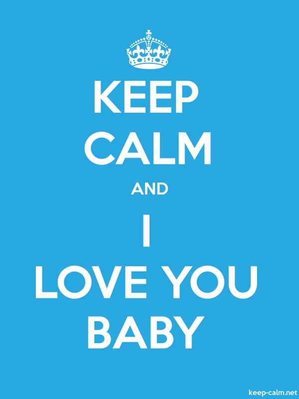 KEEP CALM AND I LOVE YOU BABY - white/blue - Default (600x800)