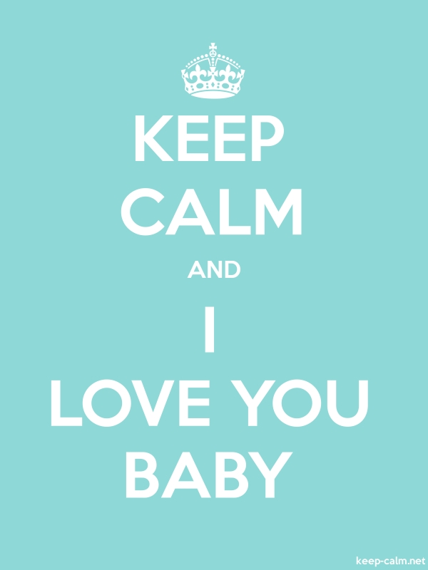 KEEP CALM AND I LOVE YOU BABY - white/lightblue - Default (600x800)