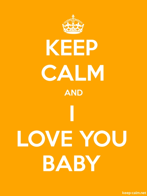 KEEP CALM AND I LOVE YOU BABY - white/orange - Default (600x800)