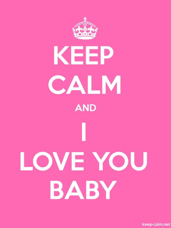 KEEP CALM AND I LOVE YOU BABY - white/pink - Default (600x800)