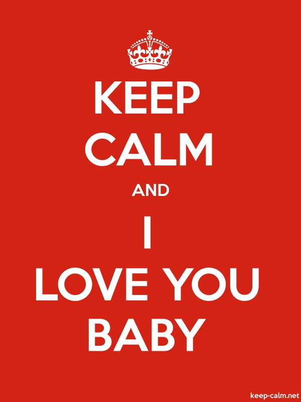 KEEP CALM AND I LOVE YOU BABY - white/red - Default (600x800)