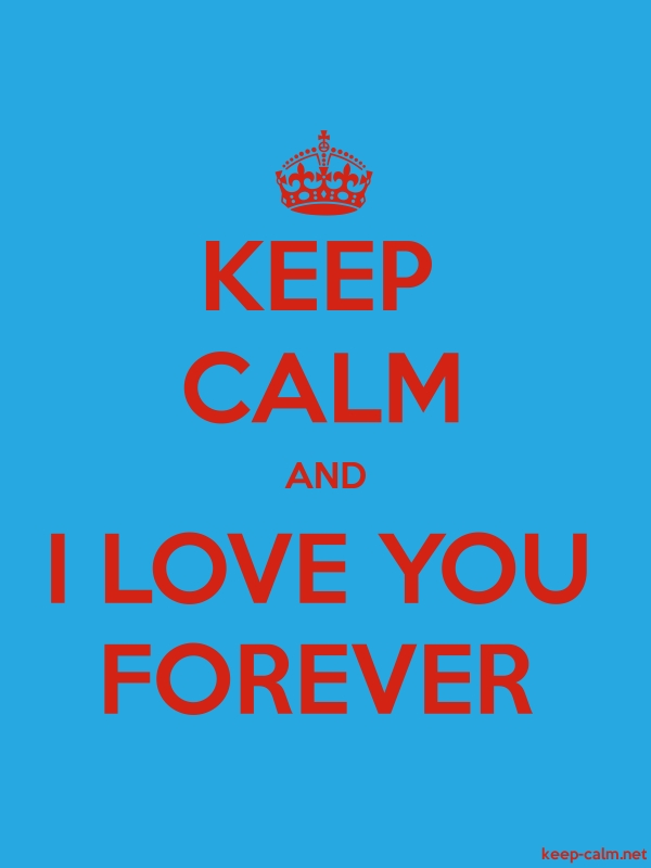 KEEP CALM AND I LOVE YOU FOREVER - red/blue - Default (600x800)
