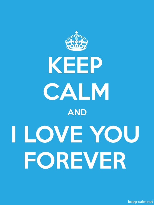 KEEP CALM AND I LOVE YOU FOREVER - white/blue - Default (600x800)