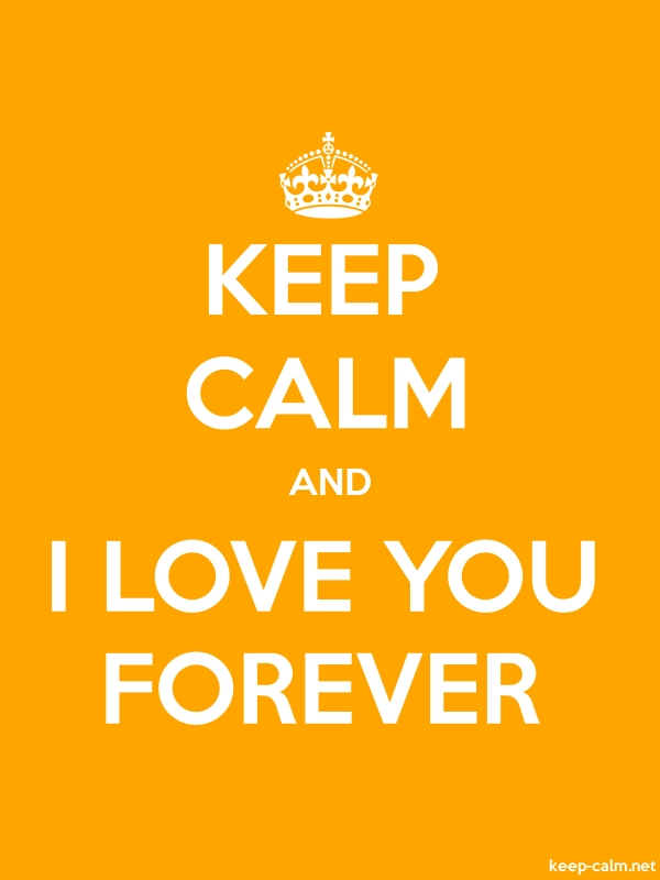 KEEP CALM AND I LOVE YOU FOREVER - white/orange - Default (600x800)