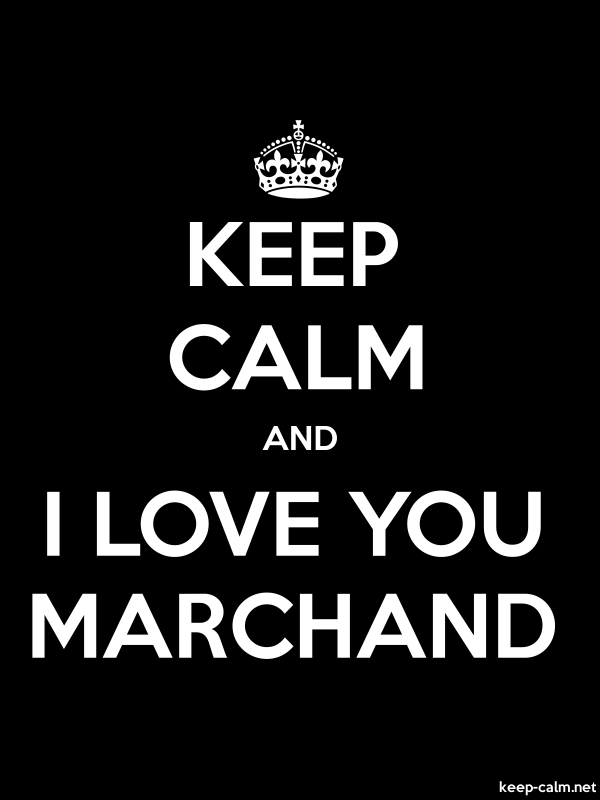 KEEP CALM AND I LOVE YOU MARCHAND - white/black - Default (600x800)