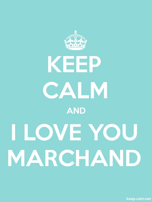 KEEP CALM AND I LOVE YOU MARCHAND - white/lightblue - Default (600x800)