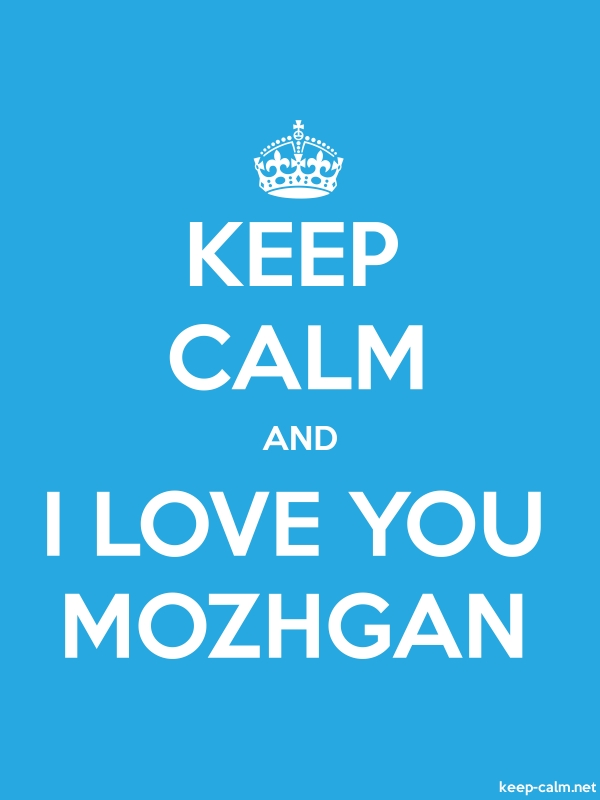 KEEP CALM AND I LOVE YOU MOZHGAN - white/blue - Default (600x800)