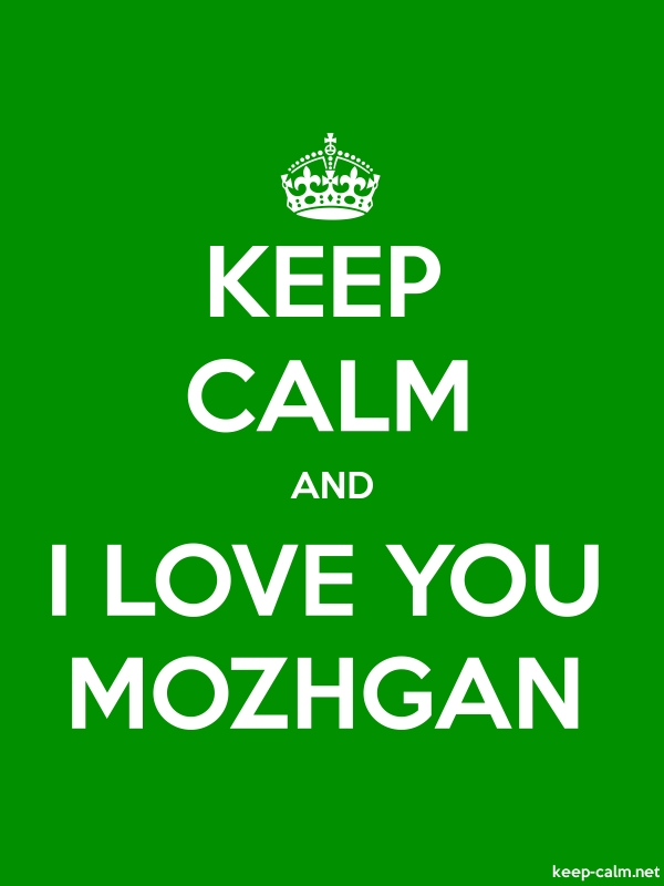 KEEP CALM AND I LOVE YOU MOZHGAN - white/green - Default (600x800)