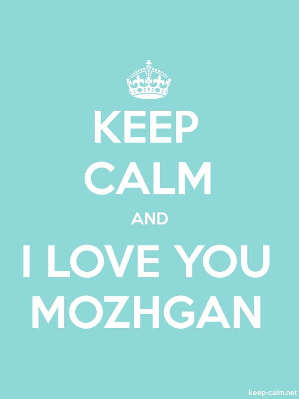 KEEP CALM AND I LOVE YOU MOZHGAN - white/lightblue - Default (600x800)