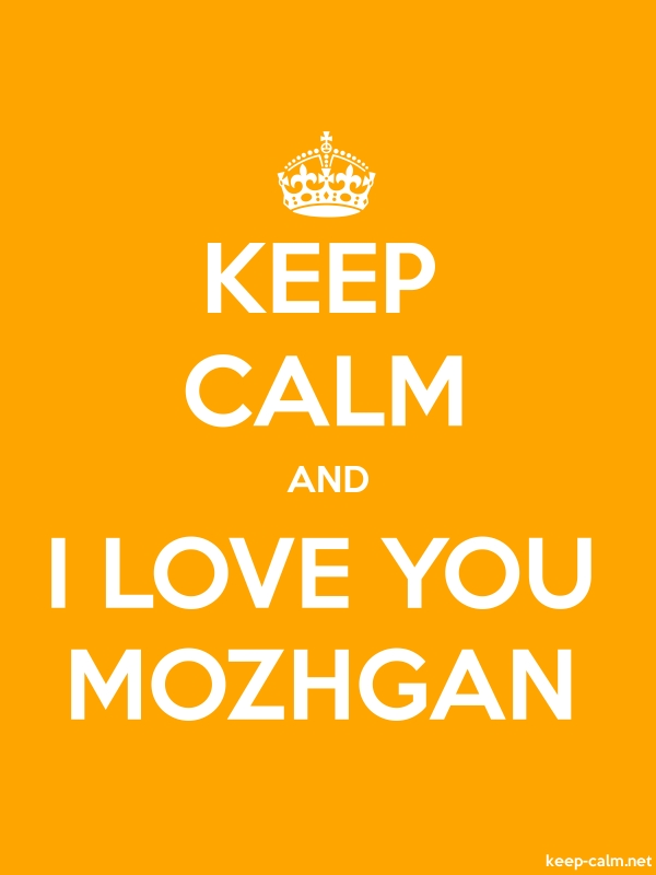 KEEP CALM AND I LOVE YOU MOZHGAN - white/orange - Default (600x800)