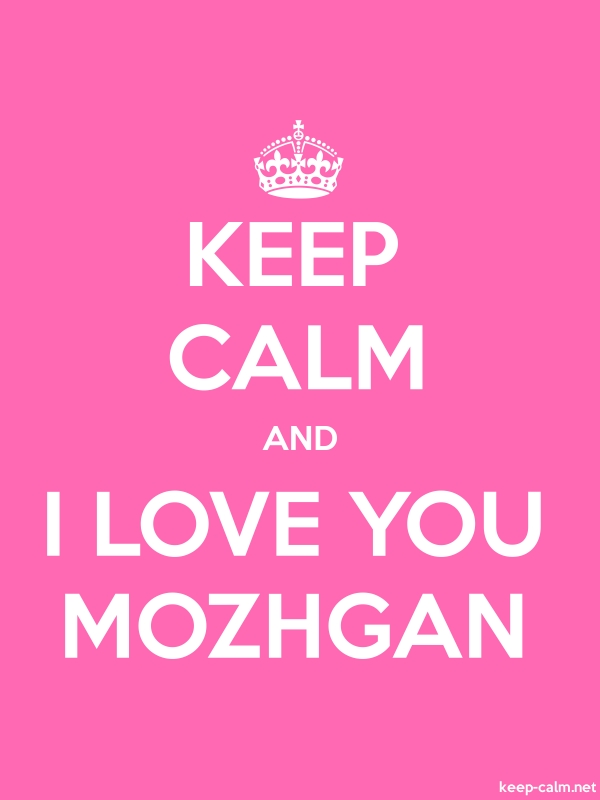 KEEP CALM AND I LOVE YOU MOZHGAN - white/pink - Default (600x800)