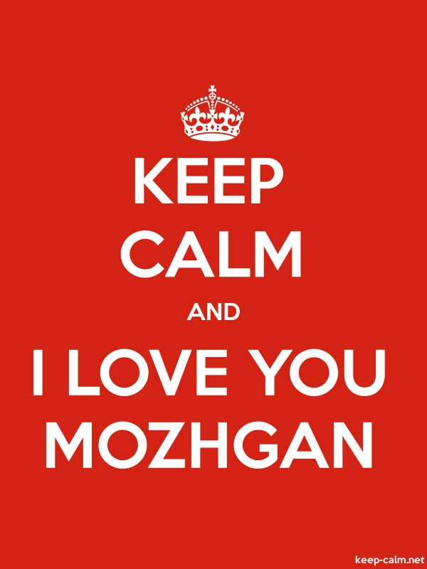 KEEP CALM AND I LOVE YOU MOZHGAN - white/red - Default (600x800)