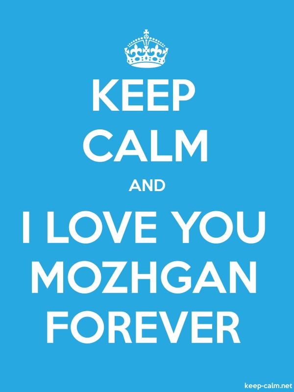 KEEP CALM AND I LOVE YOU MOZHGAN FOREVER - white/blue - Default (600x800)