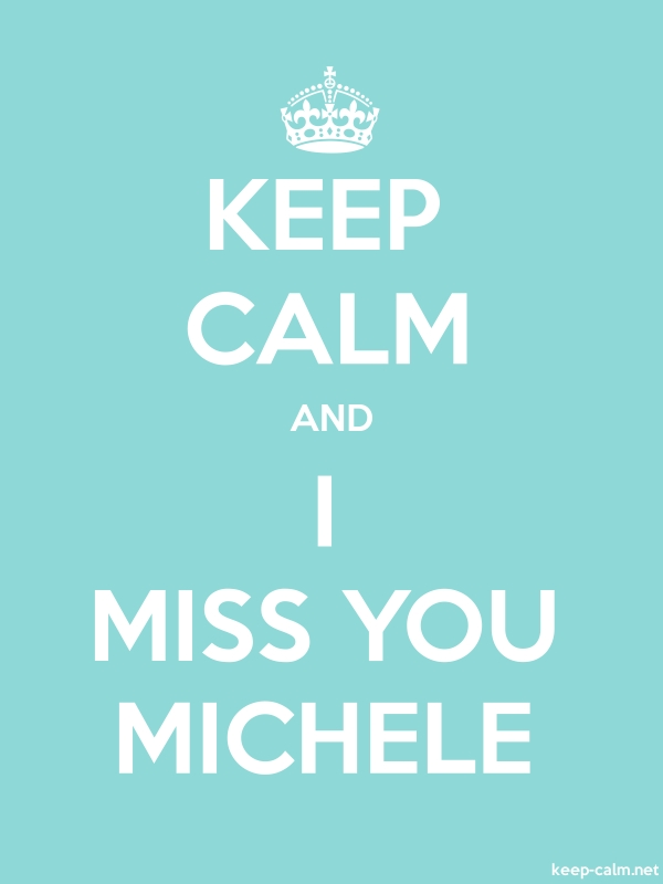 KEEP CALM AND I MISS YOU MICHELE - white/lightblue - Default (600x800)